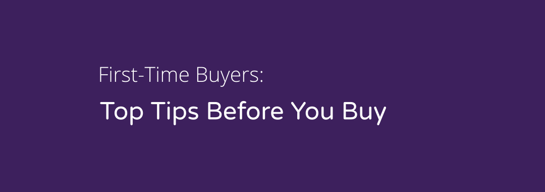 Tips for First-Time Buyers